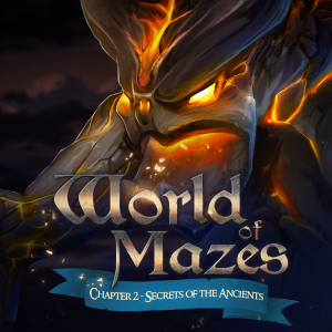 World of Mazes: Chapter 2 - Secrets of the Ancients